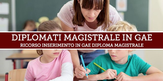 Ricorso Inserimento GAE – Diploma Magistrale Aggiornamento Triennale
