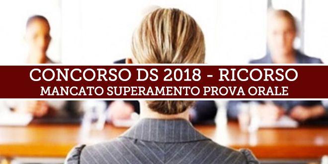 Concorso DS 2018 – Mancato superamento prova orale