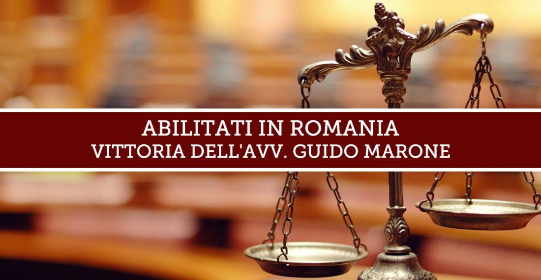 Abilitati in Romania: Vittoria dello Studio Legale Marone.