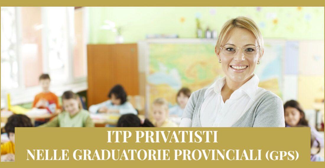 ITP Privatisti – Inserimento Graduatorie provinciali (GPS) di 2 fascia
