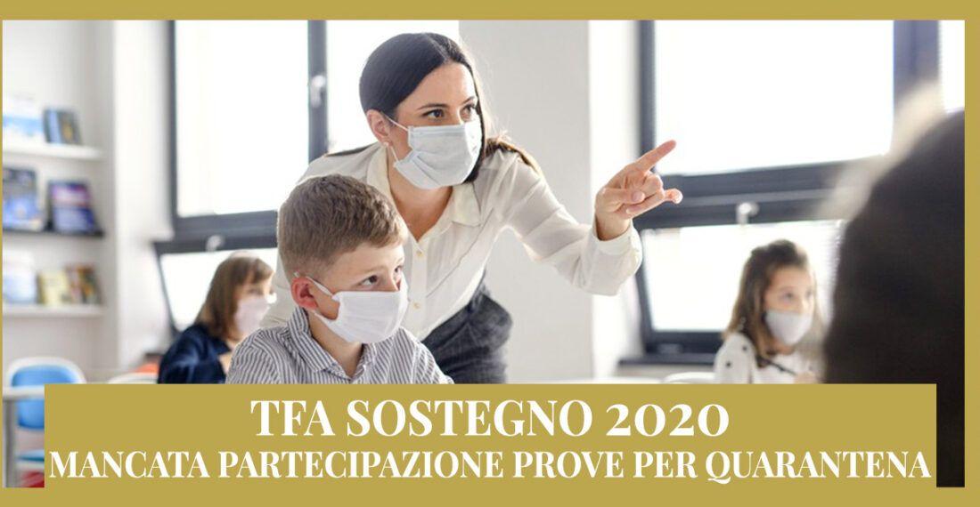 TFA Sostegno – Mancata partecipazione prove per quarantena