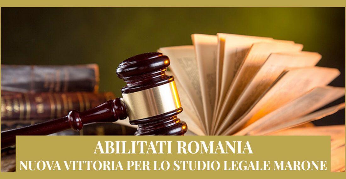 Abilitati in Romania: ancora una vittoria dello Studio Legale Marone